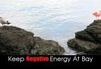 keep negative energy at bay