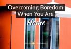 overcome boredom when home lockdown
